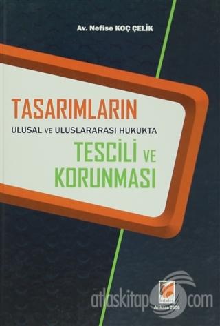 TASARIMLARIN ULUSAL VE ULUSLARARASI HUKUKTA TESCİLİ VE KORUNMASI (  )