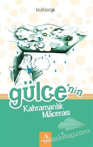 GÜLCE'NİN KAHRAMANLIK MACERASI (  )