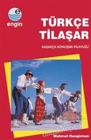 TÜRKÇE TİLAŞAR ( KAZAKÇA KONUŞMA KILAVUZU )