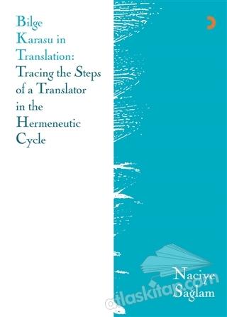 BİLGE KARASU İN TRANSLATİON: TRACİNG THE STEPS OF A TRANSLATOR İN THE HERMENEUTİC CYCLE (  )