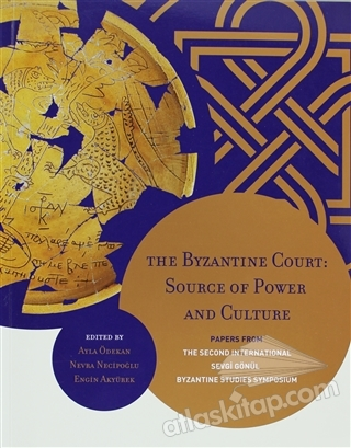 THE BYZANTİNE COURT: SOURCE OF POWER AND CULTURE PAPERS FROM THE SECOND INTERNATİONAL SEVGİ GÖNÜL BYZANTİNE STUDİES SYMPOSİUM (  )