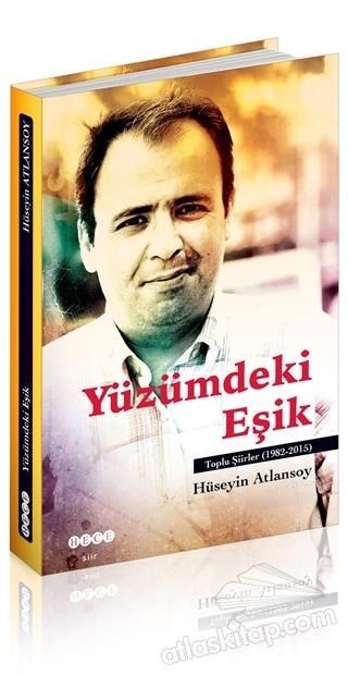 YÜZÜMDEKİ EŞİK ( TOPLU ŞİİRLER (1982-2015) )