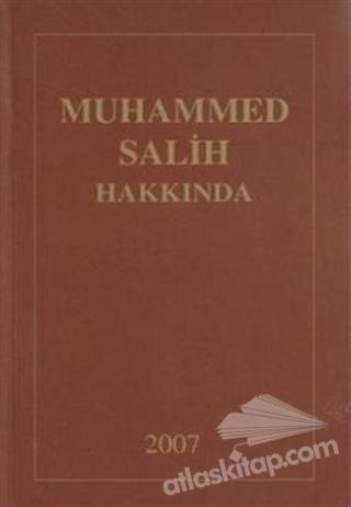 MUHAMMED SALİH HAKKINDA (DERLEME) (  )