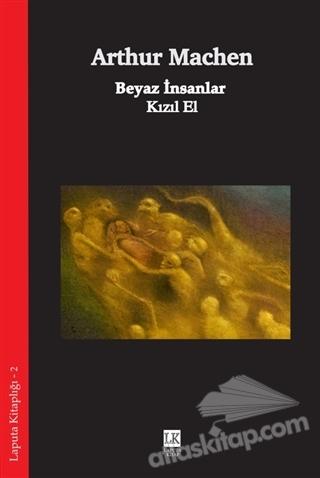 Beyaz Insanlar Kızıl El Kitap 25 Indirimle Satın Al Atlas Kitap