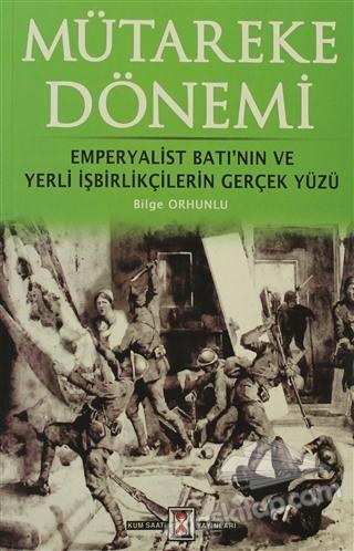 MÜTAREKE DÖNEMİ ( EMPERYALİST BATI'NIN VE YERLİ İŞBİRLİKÇİLERİN GERÇEK YÜZÜ )