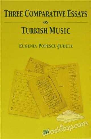 THREE COMPARATİVE ESSAYS ON TURKİSH MUSİC (  )