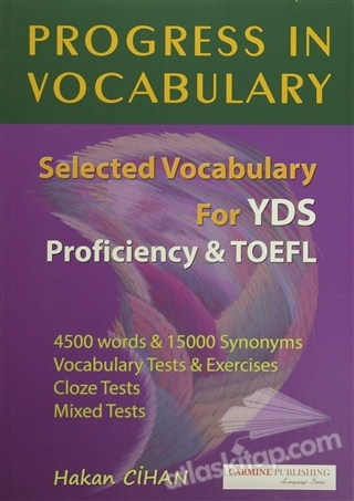 PROGRESS IN VOCABULARY ( SELECTED VOCABULARY FOR YDS PROFİCİENCY AND TOEFL )