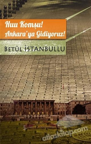 HUU KOMŞU! ANKARA'YA GİDİYORUZ! (  )