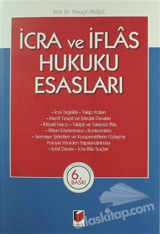 İCRA VE İFLAS HUKUKU ESASLARI (  )