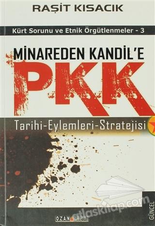 MİNAREDEN KANDİL'E PKK (TARİHİ-EYLEMLERİ-STRATEJİSİ) (  )