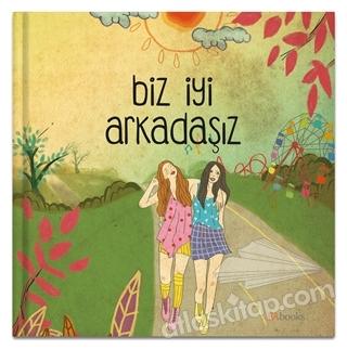 BİZ İYİ ARKADAŞIZ (  )