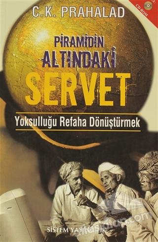 PİRAMİDİN ALTINDAKİ SERVET ( YOKSULLUĞU REFAHA DÖNÜŞTÜRMEK )