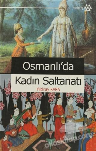 OSMANLI'DA KADIN SALTANATI (  )