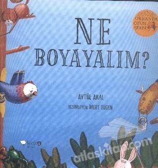 NE BOYAYALIM? - ORMANDA OYUN SERİSİ 2 (  )