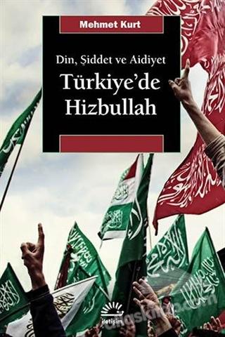 DİN, ŞİDDET VE AİDİYET : TÜRKİYE'DE HİZBULLAH (  )