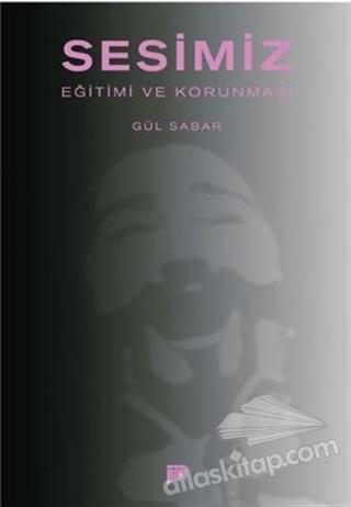 SESİMİZ ( EĞİTİMİ VE KORUNMASI )