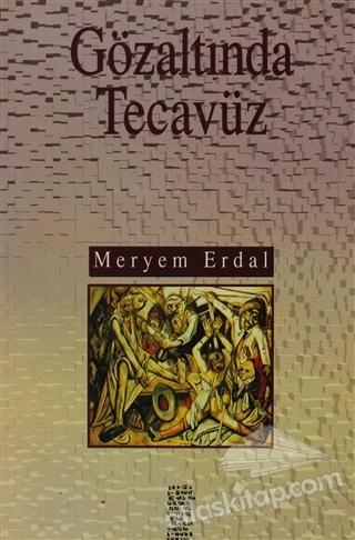 GÖZALTINDA TECAVÜZ (  )