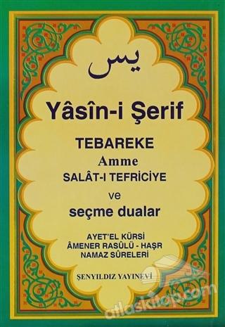 YASİN-İ ŞERİF ( TEBAREKE-AMME-SALAT-I TEFRİCİYE VE SEÇME DUALAR )