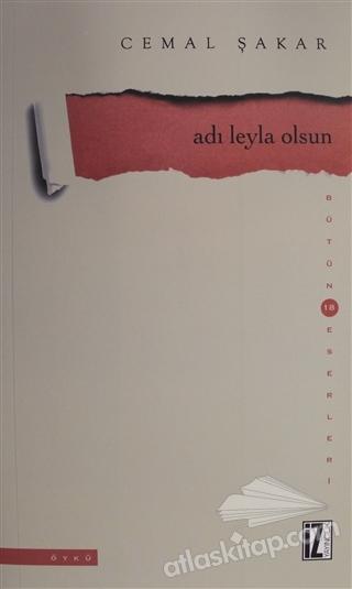 ADI LEYLA OLSUN ( BÜTÜN ESERLERİ 18 )