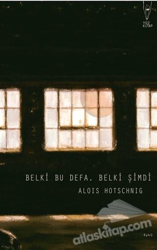 BELKİ BU DEFA, BELKİ ŞİMDİ (  )