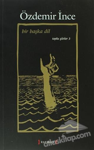 BİR BAŞKA DİL ( TOPLU ŞİİRLER 3 )