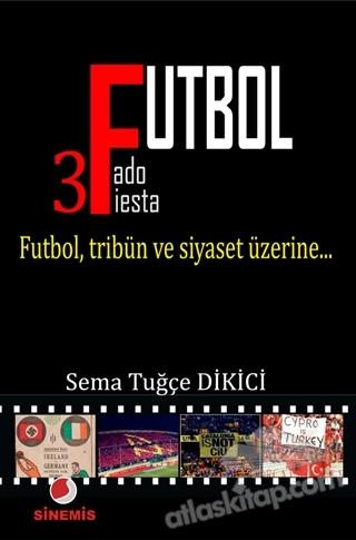 FUTBOL ( FUTBOL, TRİBÜN VE SİYASET ÜZERİNE )