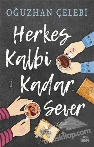 HERKES KALBİ KADAR SEVER (  )