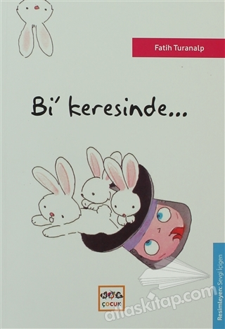 Bİ' KERESİNDE... (  )