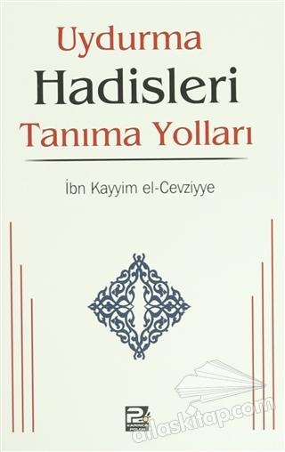 UYDURMA HADİSLERİ TANIMA YOLLARI (  )