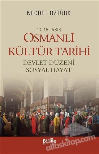 14 - 15. ASIR OSMANLI KÜLTÜR TARİHİ - DEVLET DÜZENİ SOSYAL HAYAT (  )