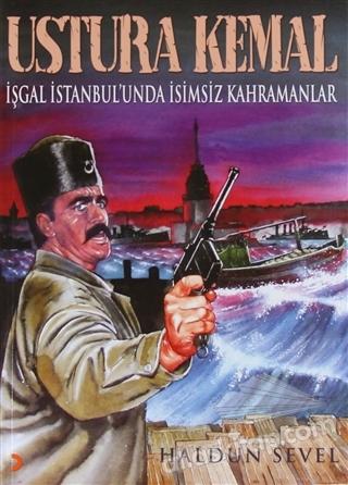 USTURA KEMAL ( İŞGAL İSTANBUL'UNDA İSİMSİZ KAHRAMANLAR )