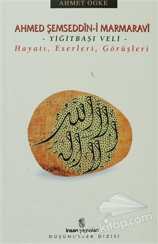 AHMED ŞEMSEDDİN-İ MARMARAVİ HAYATI, ESERLERİ, GÖRÜŞLERİ (  )