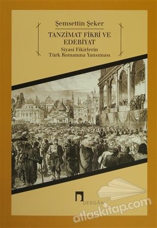TANZİMAT FİKRİ VE EDEBİYAT ( SİYASİ FİKİRLERİN TÜRK ROMANINA YANSIMASI (1871-1895) )
