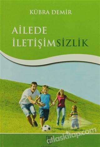 AİLEDE İLETİŞİMSİZLİK (  )