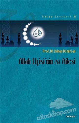 ALLAH ELÇİSİ'NİN (S) AİLESİ ( BÜTÜN ESERLERİ - 28 )