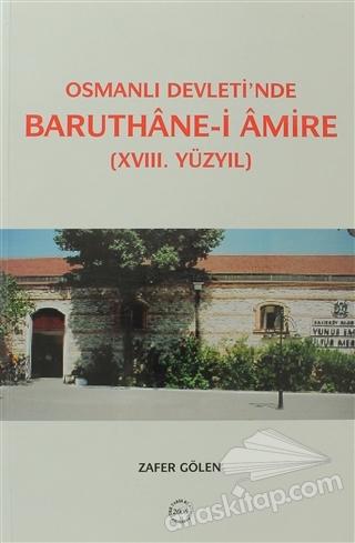 OSMANLI DEVLETİ'NDE BARUTHANE-İ AMİRE ( (18. YÜZYIL) )