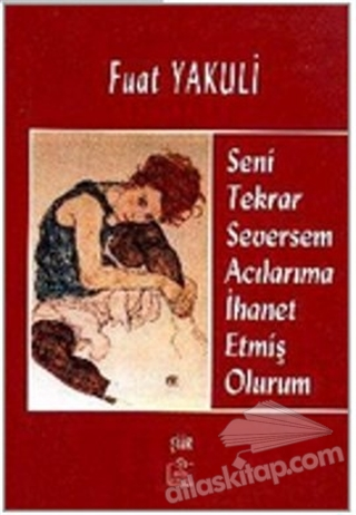 SENİ TEKRAR SEVERSEM ACILARIMA İHANET ETMİŞ OLURUM (  )