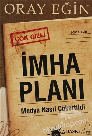 İMHA PLANI ( MEDYA NASIL ÇÖKERTİLDİ )