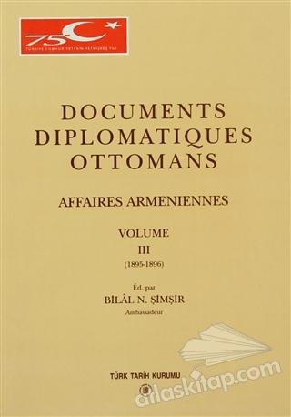 DOCUMENTS DİPLOMATİQUES OTTOMANS AFFAİRES ARMENİENNES VOLUME 3 (  )