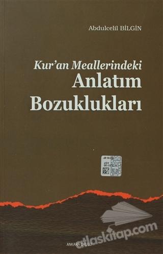 KURAN MEALLERİNDEKİ ANLATIM BOZUKLUKLARI (  )