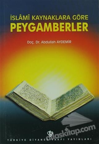 İSLAMİ KAYNAKLARA GÖRE PEYGAMBERLER (  )