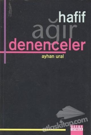 HAFİF AĞIR DENENCELER (  )