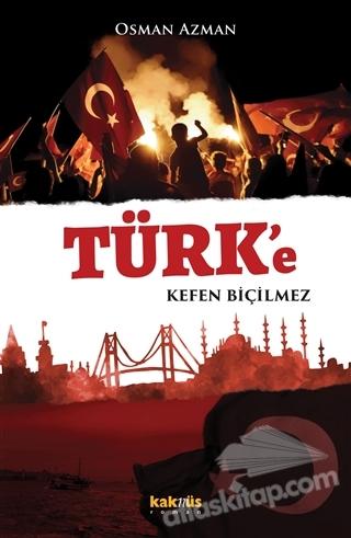 TÜRK'E KEFEN BİÇİLMEZ (  )