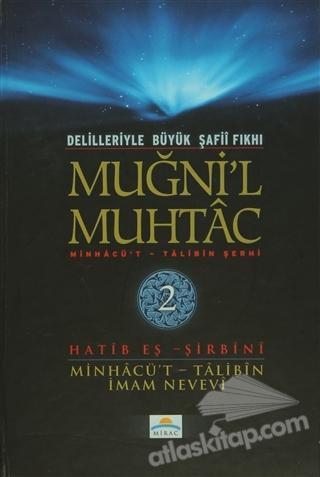 DELİLLERİYLE BÜYÜK ŞAFİİ FIKHI - MUĞNİ'L MUHTAC 2. CİLT ( MİNHACÜ'T - TALİBİN ŞERHİ )