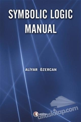 SYMBOLİC LOGİC MANUAL (  )