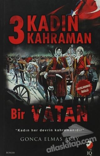 3 KADIN 3 KAHRAMAN BİR VATAN (  )