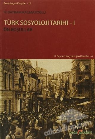TÜRK SOSYOLOJİ TARİHİ - 1 ( ÖN KOŞULLAR )