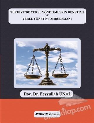 TÜRKİYE'DE YEREL YÖNETİMLERİN DENETİMİ VE YEREL YÖNETİM OMBUDSMANI (  )