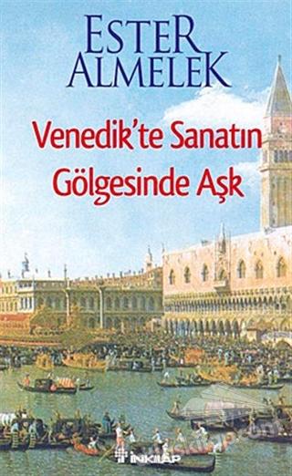 VENEDİK'TE SANATIN GÖLGESİNDE AŞK (  )