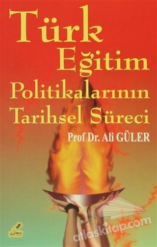 TÜRK EĞİTİM POLİTİKALARININ TARİHSEL SÜRECİ (  )